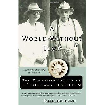 Een woord zonder tijd: De vergeten erfenis van Godel en Einstein