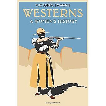 Western: Geschichte der Frauen (Postwestern Horizonte)
