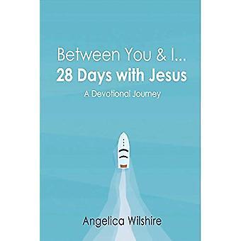 Entre tú y yo - 28 días con Jesús: un viaje devocional