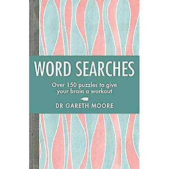Word Searches: Over 150 puzzles to give your brain� a workout