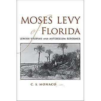 Mozes heffing van Florida: Joodse utopische en Antebellum hervormer (zuidelijke biografie)