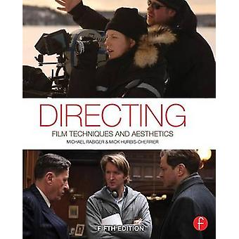Directing  Film Techniques and Aesthetics by Rabiger & Michael