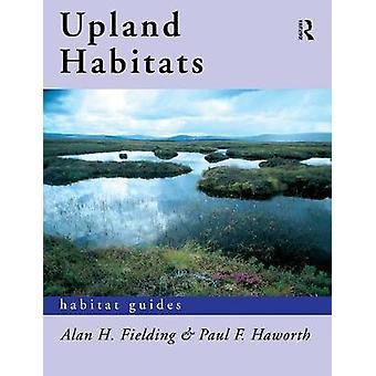 Upland Habitats by Fielding & Alan F.