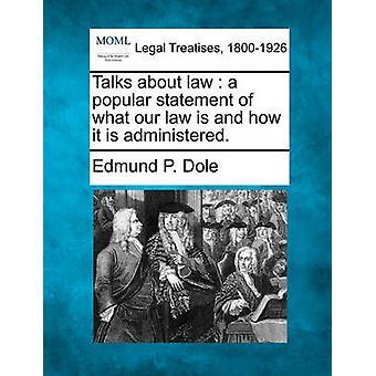 Spricht über Gesetz eine beliebte Erklärung was unser Recht ist und wie es verwaltet wird. von Dole & Edmund P.