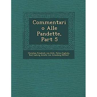 Commentario Alle Pandette parte 5 por Christian Friedrich von Glck