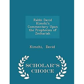 Rabbi David Kimchis Commentary Upon the Prophecies of Zechariah  Scholars Choice Edition by David & Kimchi