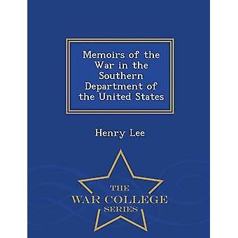 Memoarer av kriget i södra avdelningen av Förenta staterna War College serie av Lee & Henry