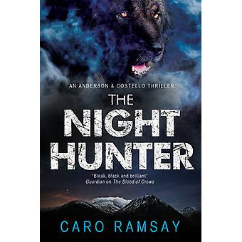 The Night Hunter An Anderson  Costello Police Procedural Set in Scotland by Caro Ramsay