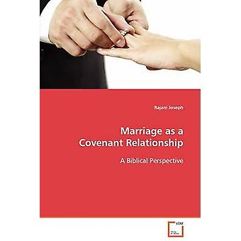 Marriage as a Covenant Relationship by Joseph & Rajani
