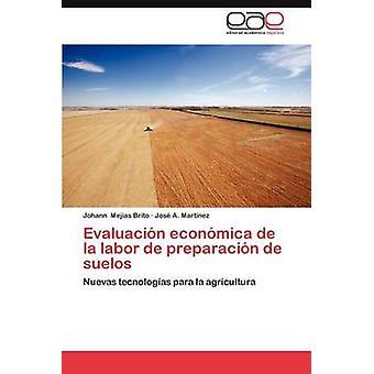 Evaluacion Economica de La Labor de Preparacion de Suelos by Mej as Brito & Johann