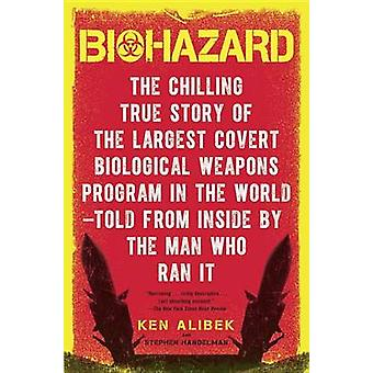 Biohazard - The Chilling True Story of the Largest Covert Biological W