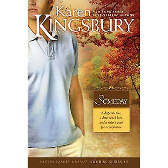 Someday by Karen Kingsbury - 9780842387491 Book