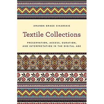 Textile Collections - Preservation - Access - Curation - and Interpret