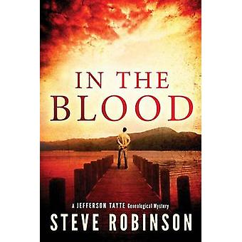 In the Blood by Steve Robinson - 9781477818527 Book