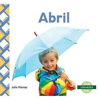 Abril by Julie Murray - 9781532106316 Book
