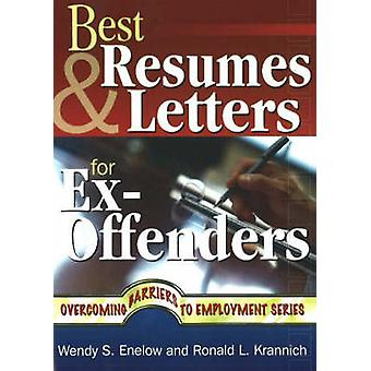 Best Resumes and Letters for Ex-Offenders by Wendy S. Enelow - Ronald