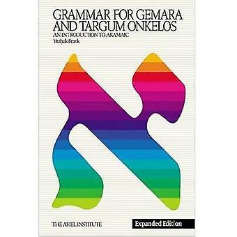 Grammar for Gemara & Targum Onkelos  - An Introduction to Aramaic by Y