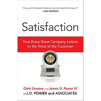 Satisfaction - How Every Great Company Listens to the Voice of the Cus
