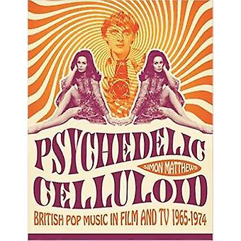 Psychedelic Celluloid by Simon Matthews - 9781843444572 Book