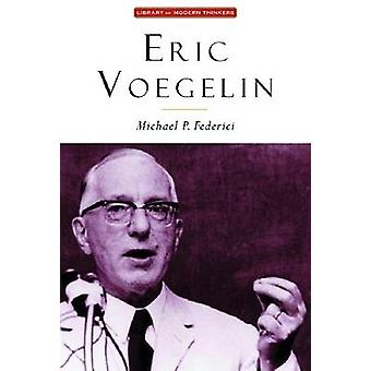 Eric Voegelin - The Restoration of Order by Michael P. Federici - 9781
