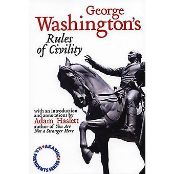 George Washington's Rules of Civility by Adam Haslett - 9781888451603