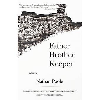 Father Brother Keeper by Nathan Poole - Edith Pearlman - 978193674794
