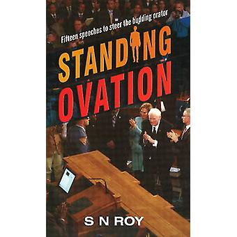 Standing Ovation - Fifteen Speeches to Steer the Budding Orator by S.