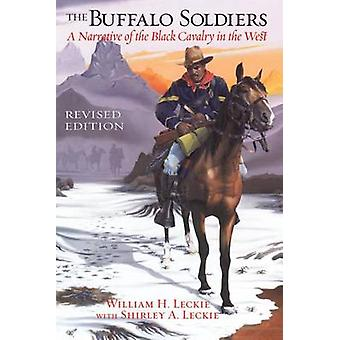 The Buffalo Soldiers - A Narrative of the Black Cavalry in the West by