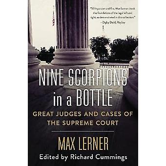 Nine Scorpions in a Bottle - Great Judges and Cases of the Supreme Cou