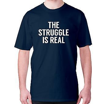 Mens Funny t-paita isku lause tee sarcasm sarkastinen huumoria-taistelu on todellista