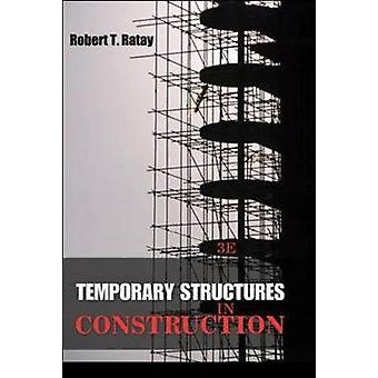 Temporary Structures in Construction Third Edition by Robert Ratay