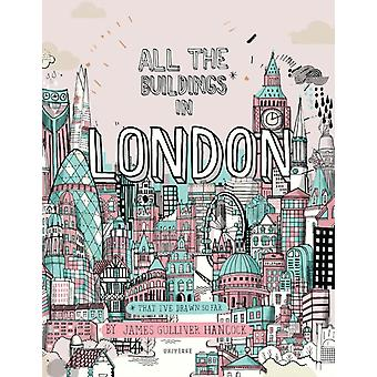 All the Buildings in London by James B GulliverHancock