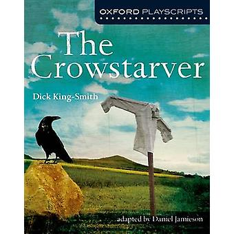 Oxford Playscripts The Crowstarver by Daniel Jamieson