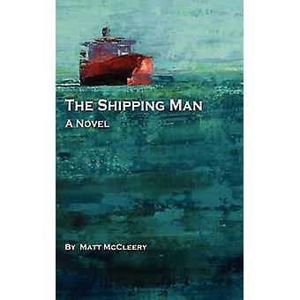 The Shipping Man by McCleery & Matthew
