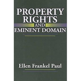 Property Rights and Eminent Domain by Paul & Ellen Frankel