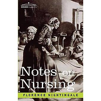 Notes on Nursing by Nightingale & Florence