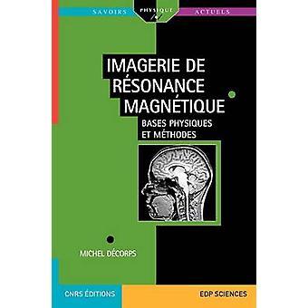 Imagerie de rsonance magntique by Dcorps & Michel