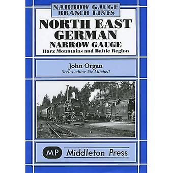 North East German Narrow Gauge: Herz Mountains and Baltic Region (Hardback)