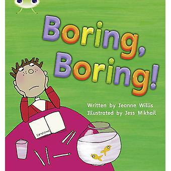 Bug Club Phonics Set 19 Boring - Boring! by Jeanne Willis - 978140826