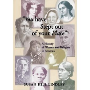 You Have Stept Out of Your Place by Lindley & Susan Hill