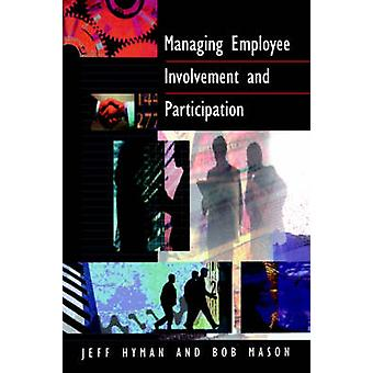 Managing Employee Involvement and Participation by Hyman & J. D.