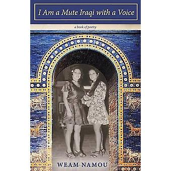 I Am a Mute Iraqi With a Voice by Namou & Weam