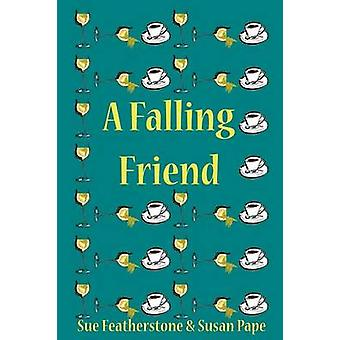 A Falling Friend by Featherstone & Sue