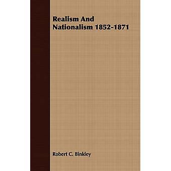 Realism And Nationalism 18521871 by Binkley & Robert C.