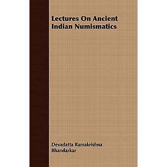 Lectures On Ancient Indian Numismatics by Bhandarkar & Devadatta Ramakrishna