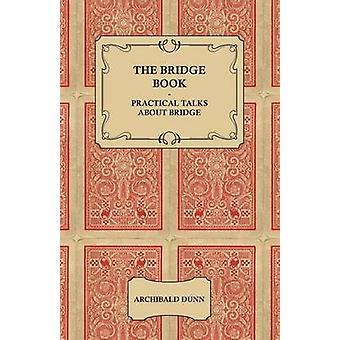 The Bridge Book  Practical Talks about Bridge by Dunn & Archibald