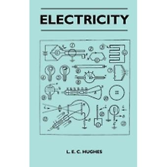 Electricity by Hughes & L. E. C.