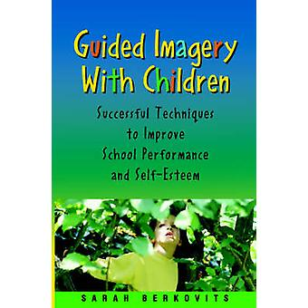 Guided Imagery with Children by Berkovits & Sarah