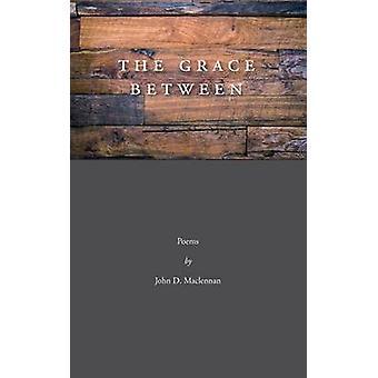 The Grace Between by Maclennan & D. John