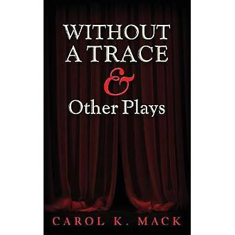 WITHOUT A TRACE  Other Plays by Mack & Carol K